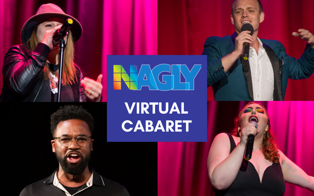 A NAGLY Virtual Cabaret
